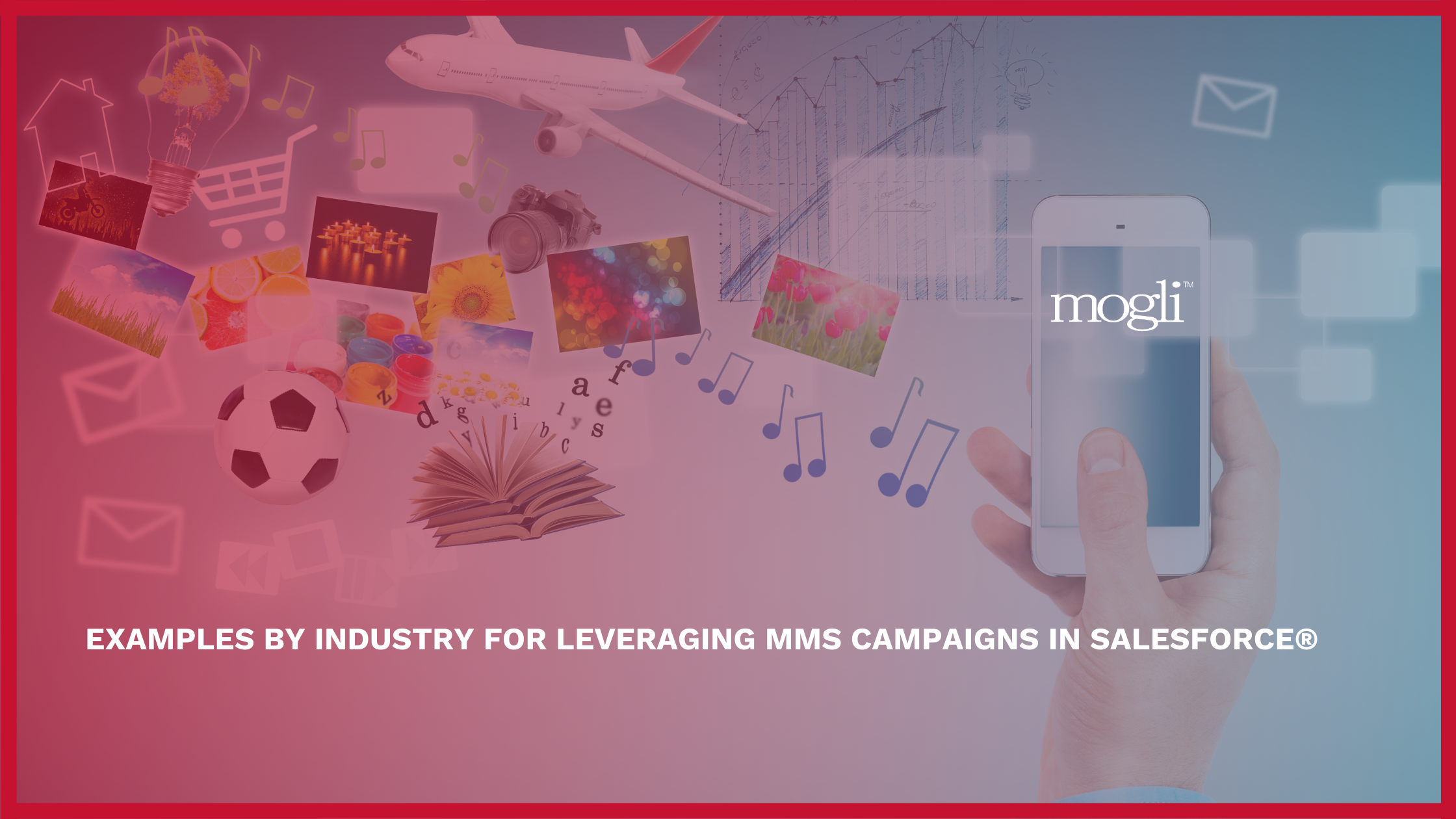 Examples by industry for leveraging MMS campaigns in Salesforce