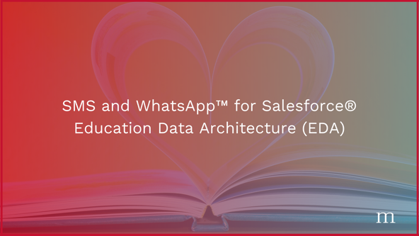 SMS and WhatsApp™ for Salesforce® Education Data Architecture (EDA)-1