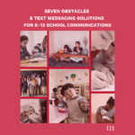 seven Obstacles & Text Messaging Solutions for K-12 School Communications