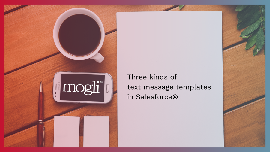 what to know about three kinds of text message templates in Salesforce blog banner